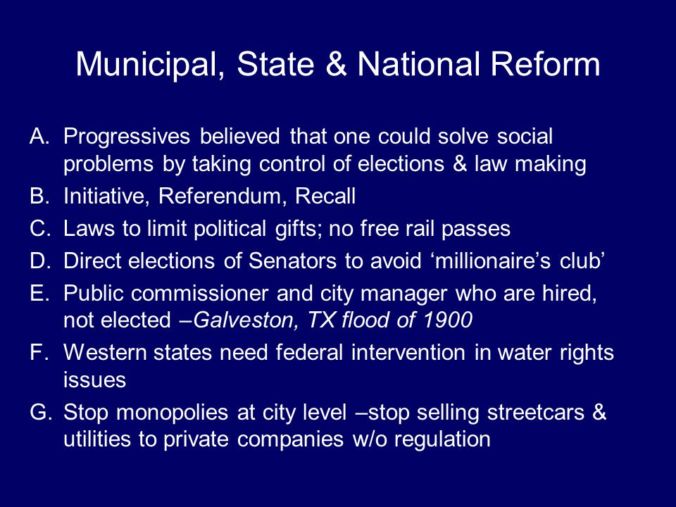 Municipal, State & National Reform