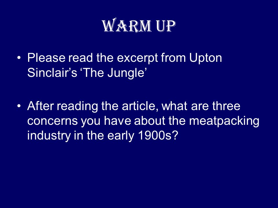 Warm Up Please read the excerpt from Upton Sinclair's 'The Jungle'