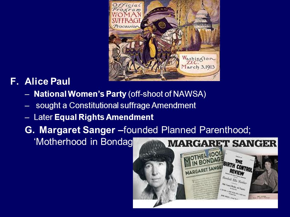 Alice Paul National Women's Party (off-shoot of NAWSA) sought a Constitutional suffrage Amendment.