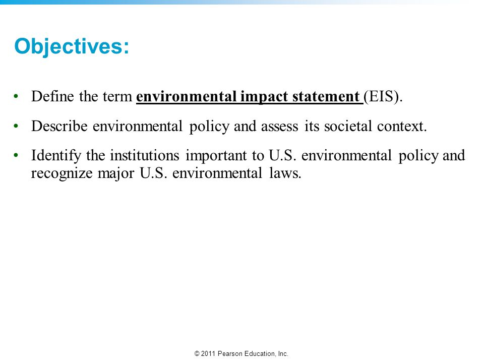 Objectives: Define the term environmental impact statement (EIS).