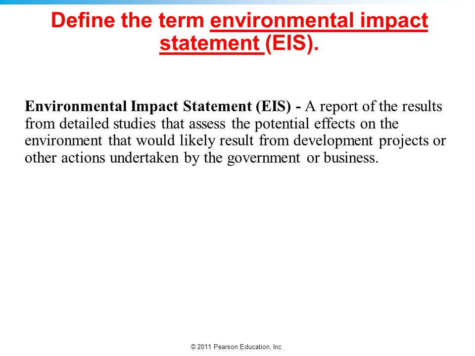 Define the term environmental impact statement (EIS).