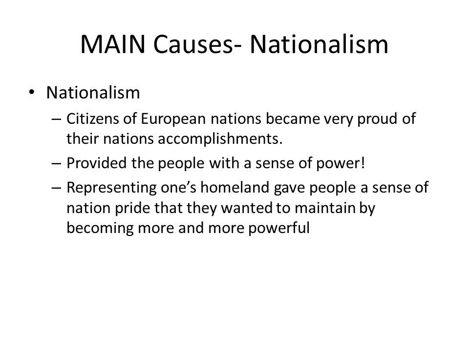 MAIN Causes- Nationalism