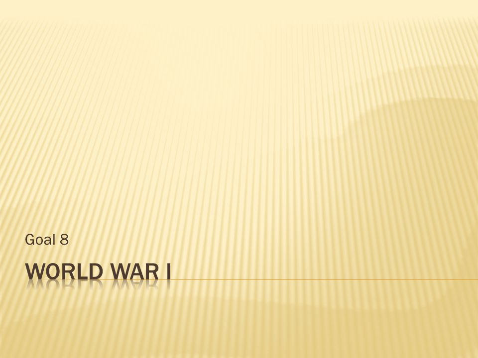 Goal 8 World War I
