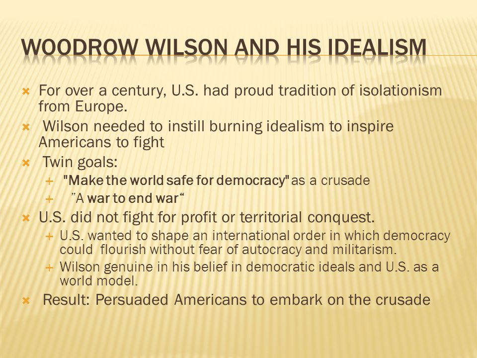 Woodrow Wilson and his Idealism