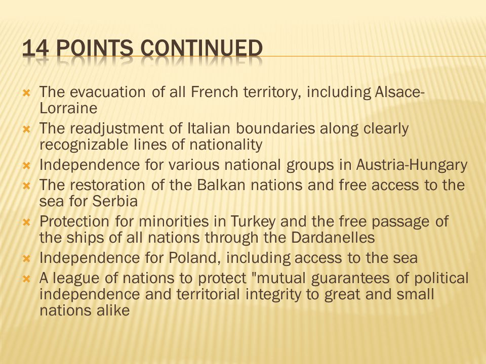 14 Points continued The evacuation of all French territory, including Alsace-Lorraine.