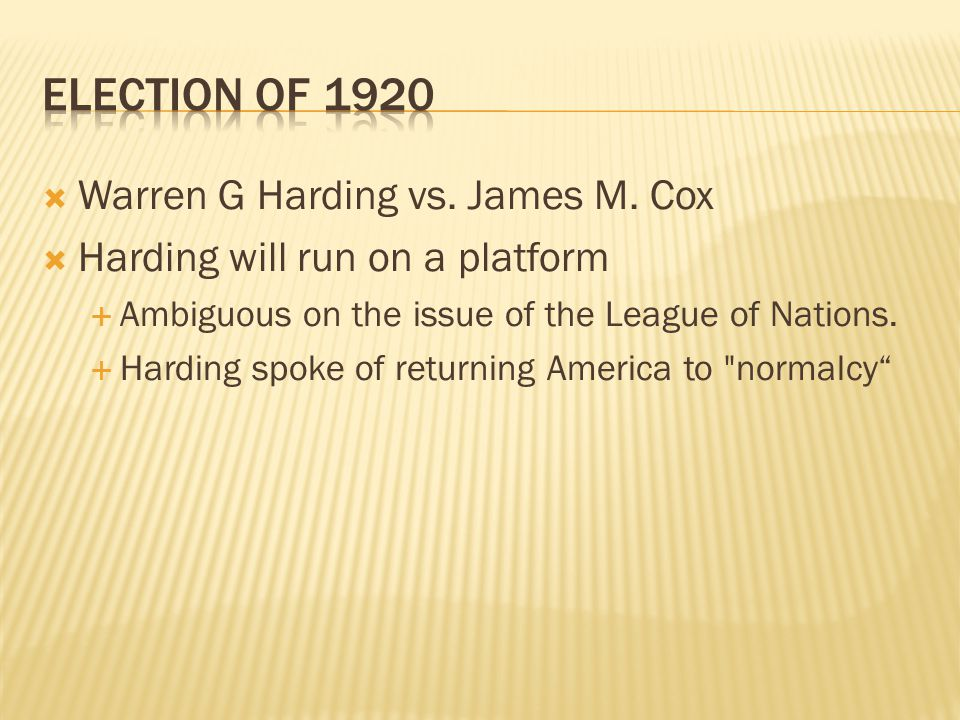Election of 1920 Warren G Harding vs. James M. Cox