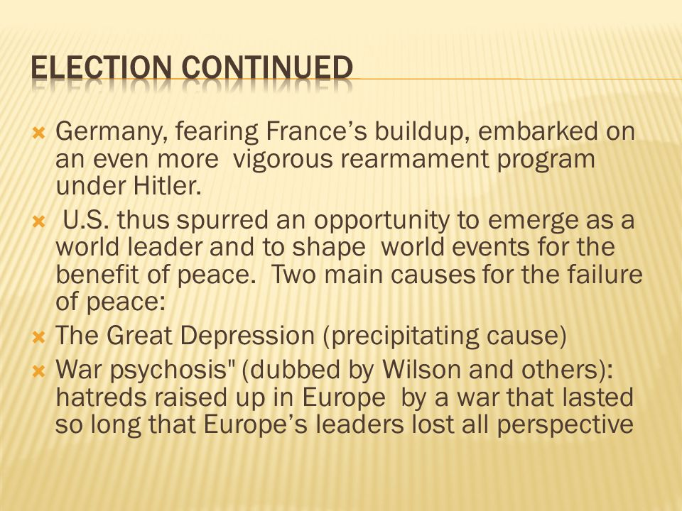 Election COntinued Germany, fearing France's buildup, embarked on an even more vigorous rearmament program under Hitler.