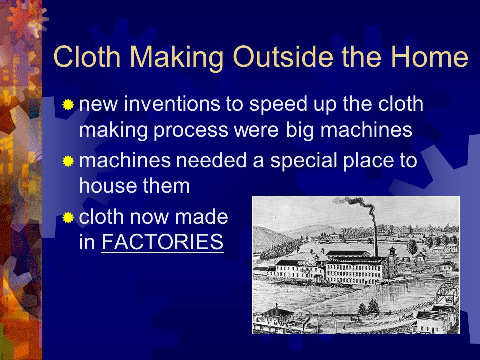 Cloth Making Outside the Home