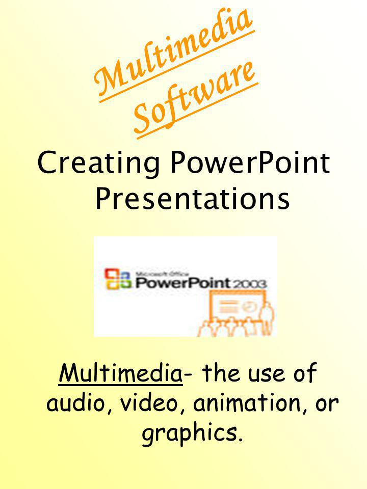 Multimedia Software Creating PowerPoint Presentations