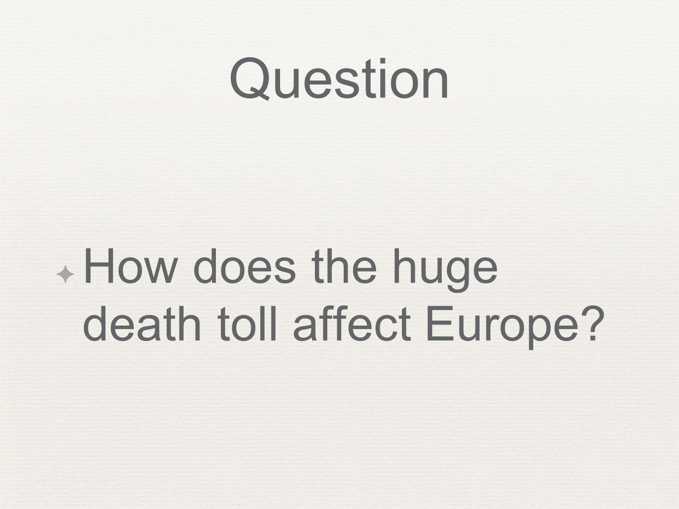 Question How does the huge death toll affect Europe