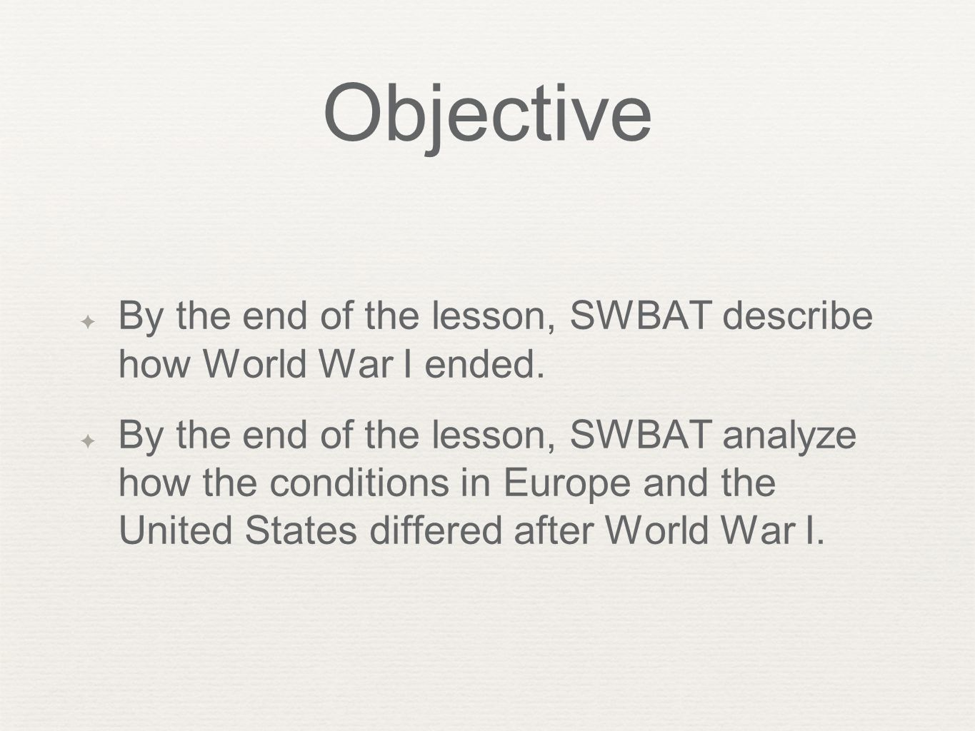 Objective By the end of the lesson, SWBAT describe how World War I ended.