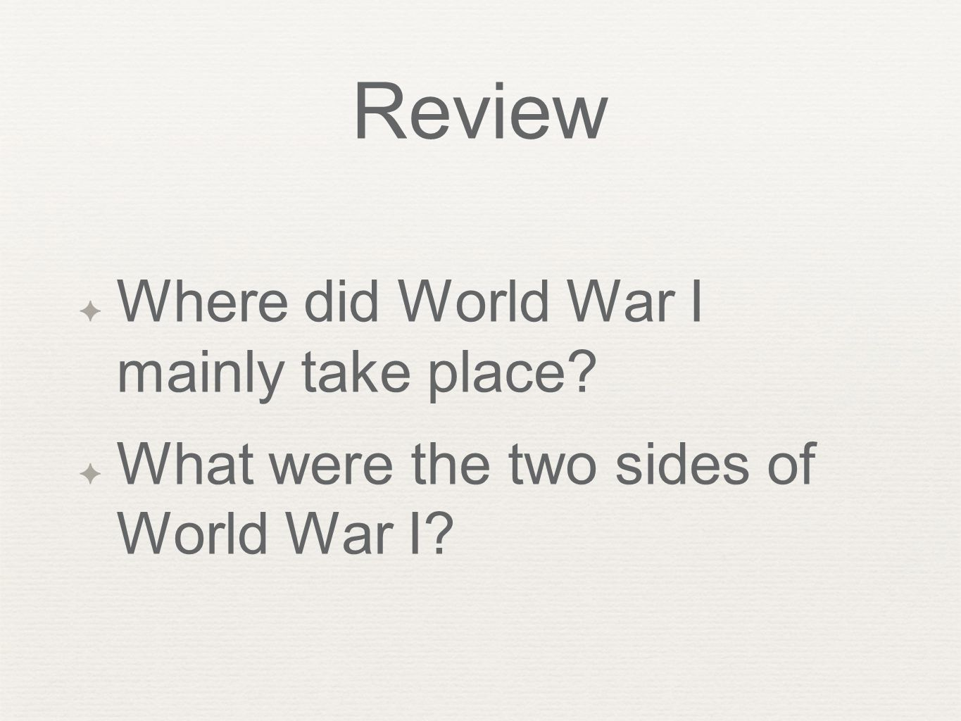 Review Where did World War I mainly take place