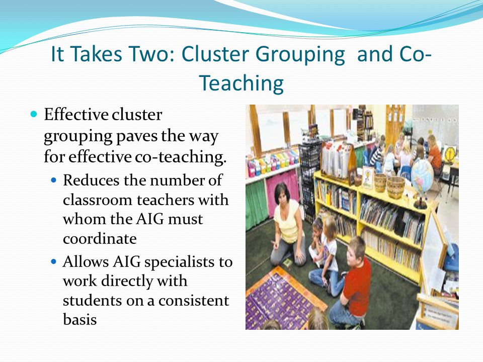 It Takes Two: Cluster Grouping and Co-Teaching