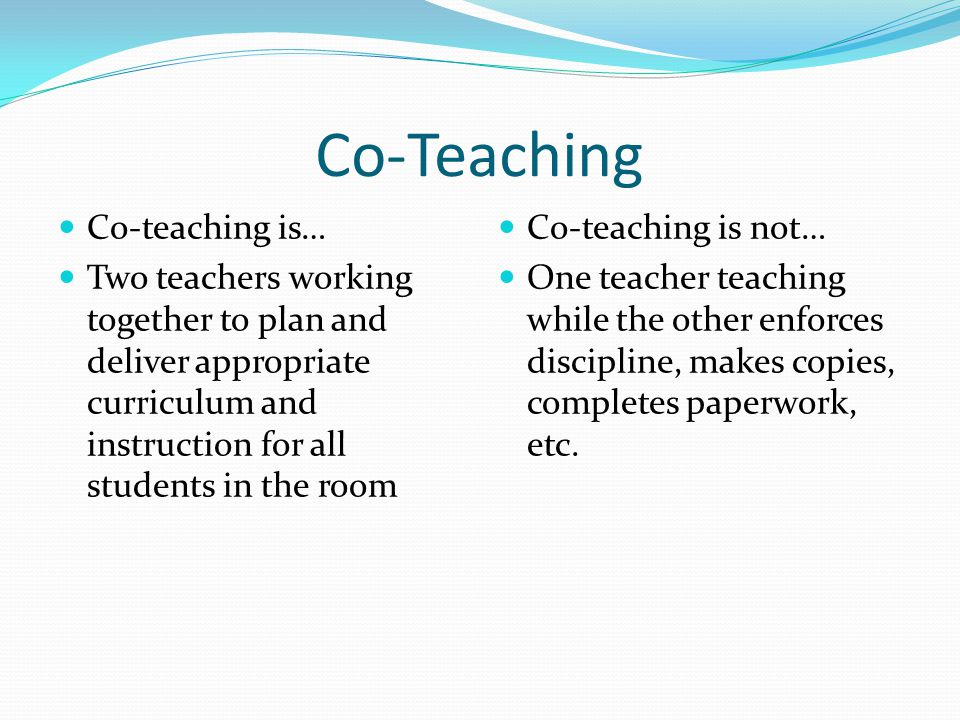 Co-Teaching Co-teaching is…