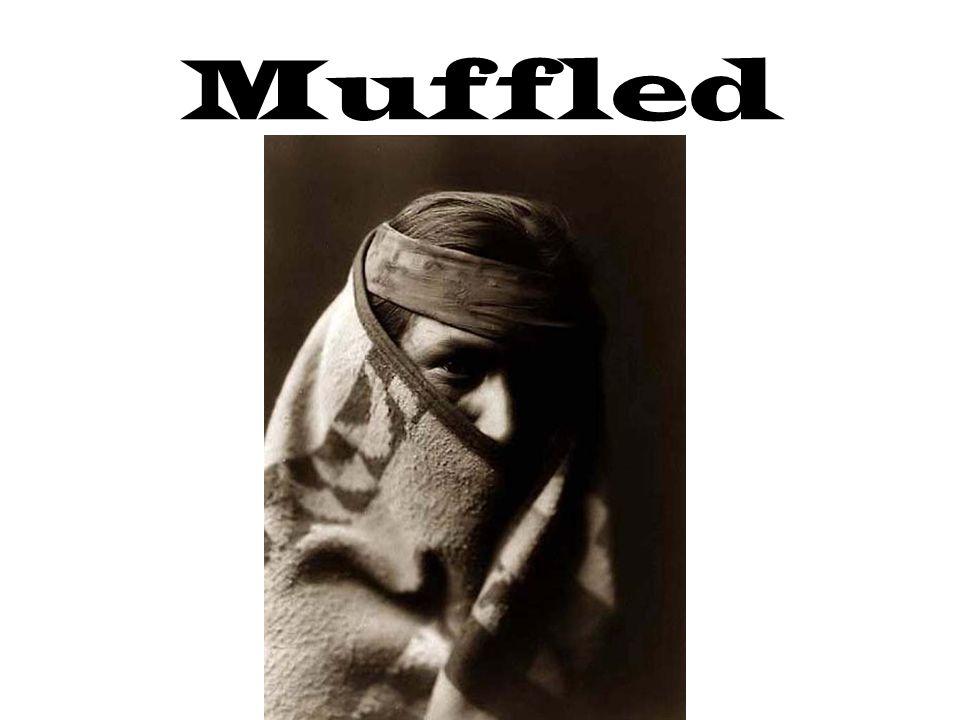 Muffled