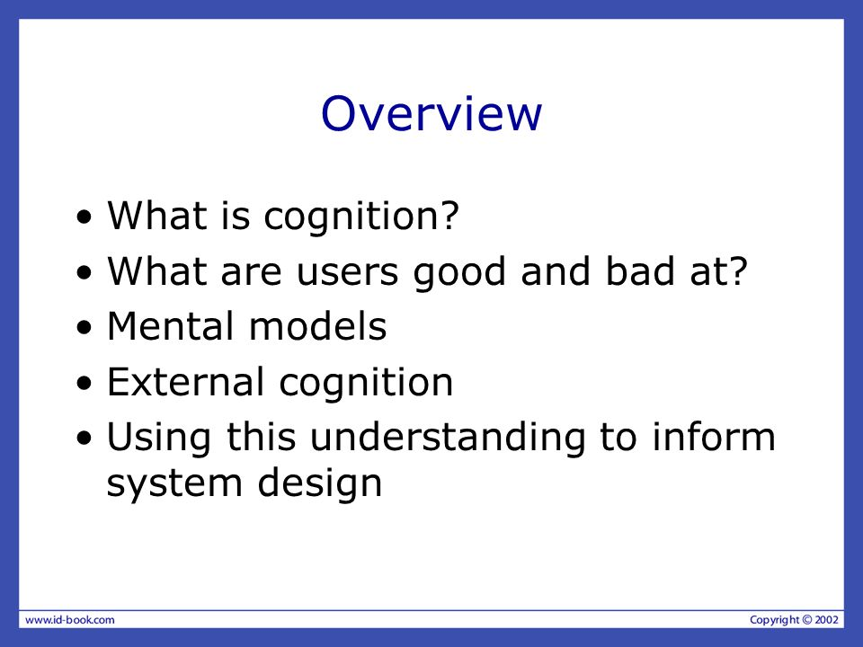 Overview What is cognition What are users good and bad at