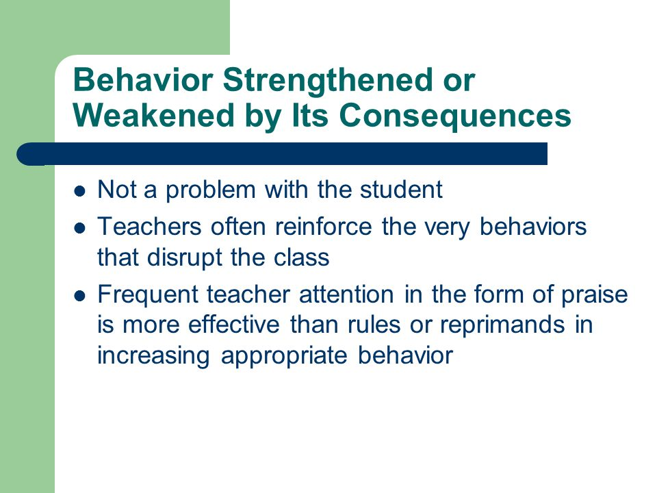 Behavior Strengthened or Weakened by Its Consequences
