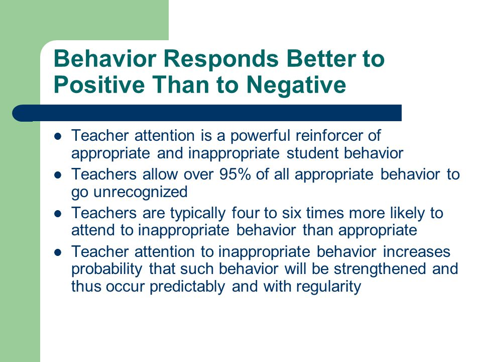 Behavior Responds Better to Positive Than to Negative