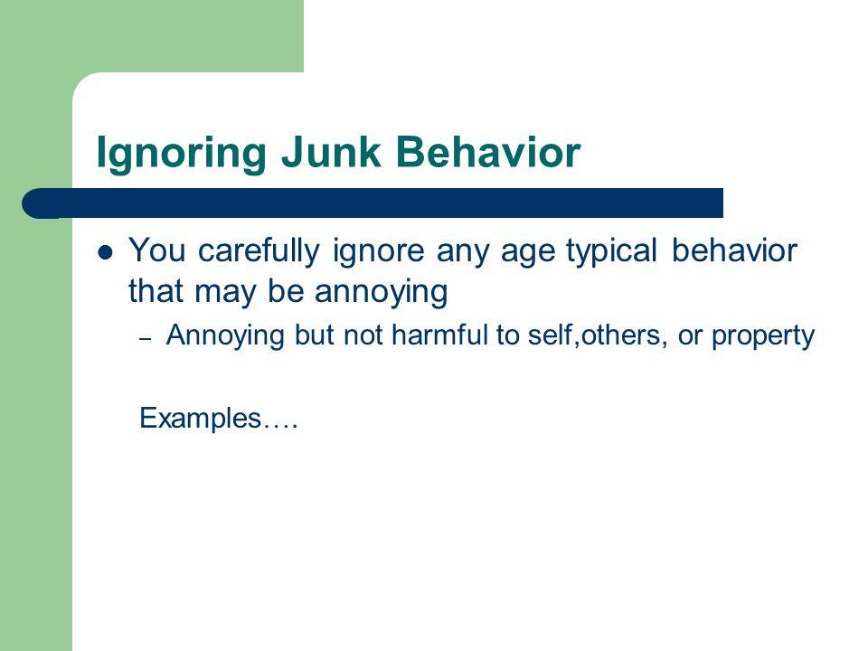 Ignoring Junk Behavior