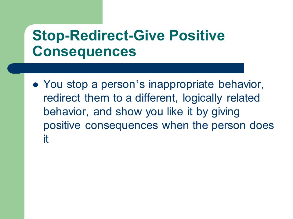 Stop-Redirect-Give Positive Consequences