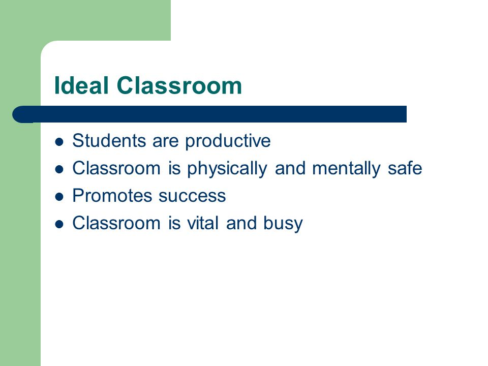 Ideal Classroom Students are productive