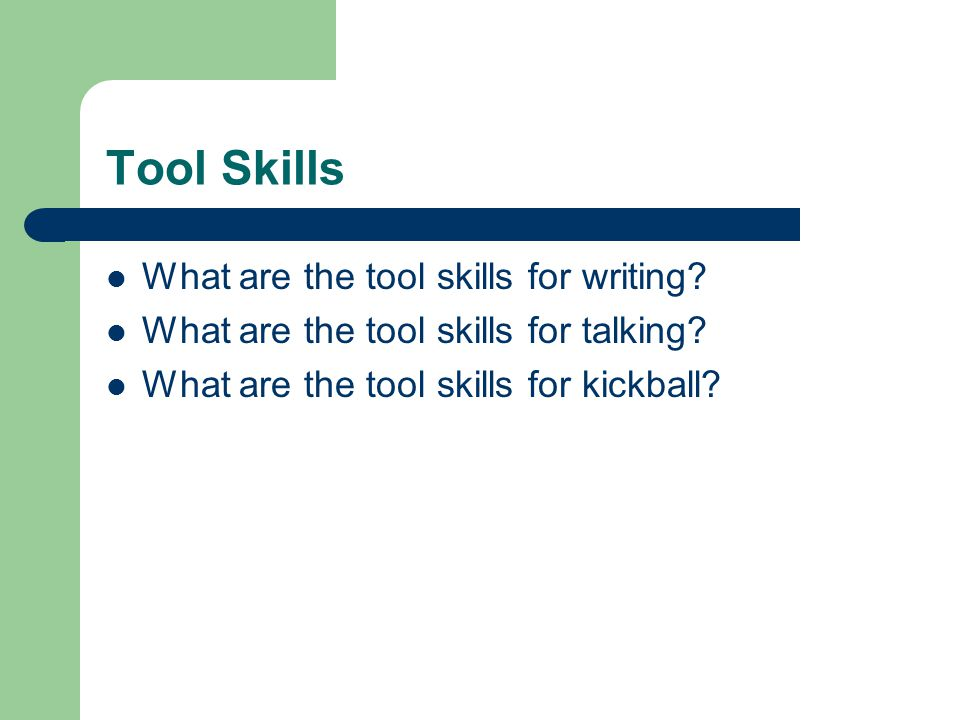 Tool Skills What are the tool skills for writing