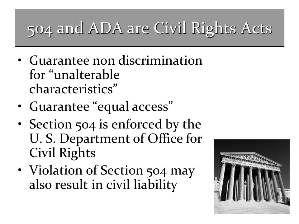 504 and ADA are Civil Rights Acts