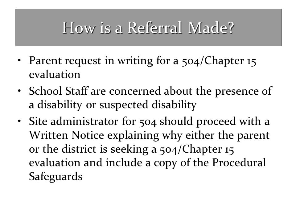 How is a Referral Made Parent request in writing for a 504/Chapter 15 evaluation.
