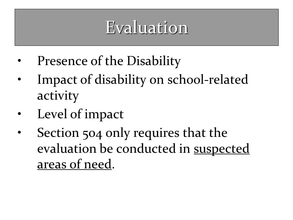 Evaluation Presence of the Disability