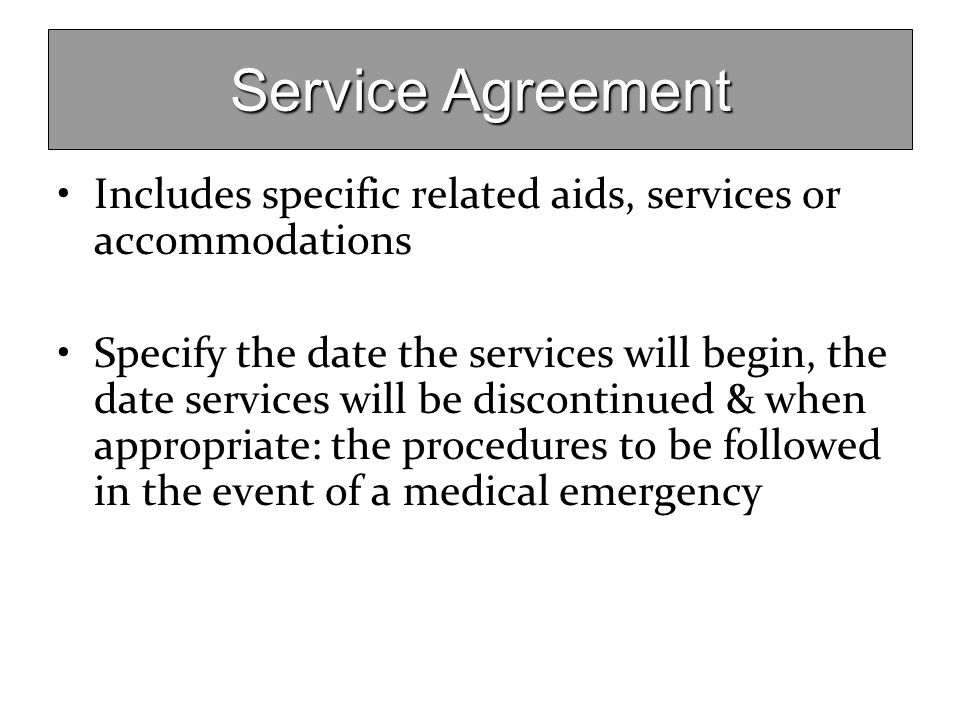Service Agreement Includes specific related aids, services or accommodations.