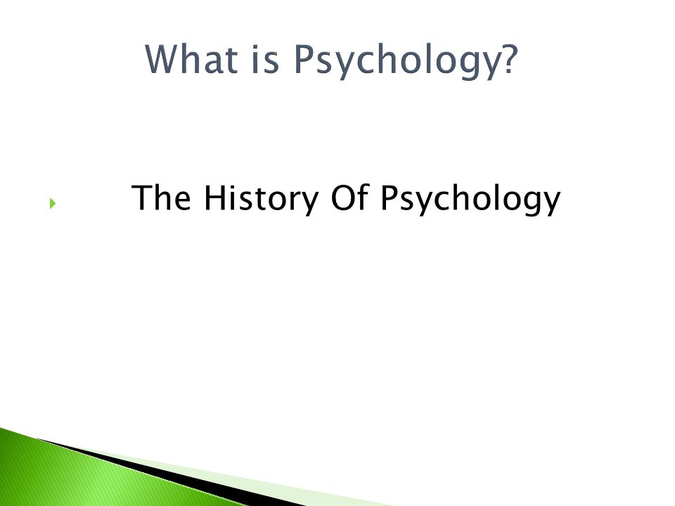 What is Psychology The History Of Psychology