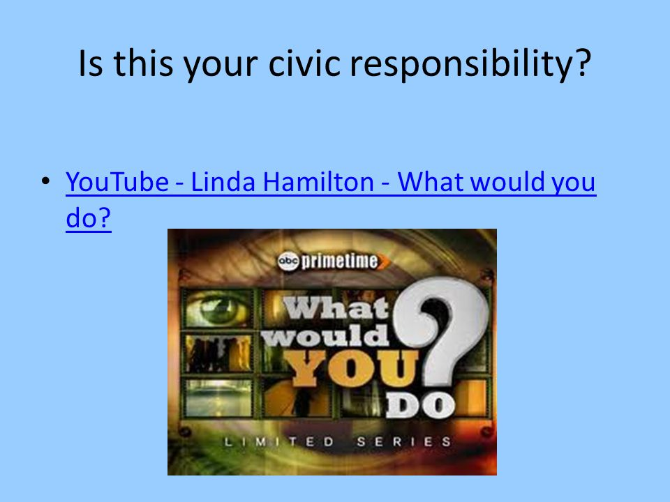 Is this your civic responsibility