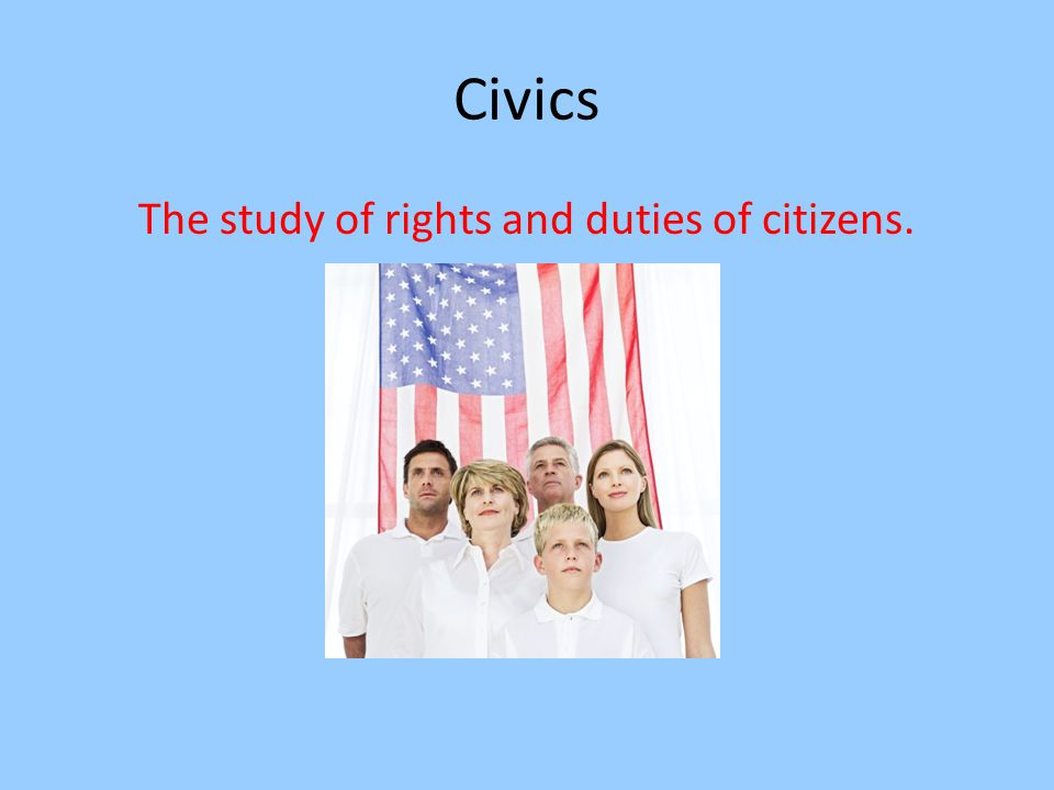 The study of rights and duties of citizens.