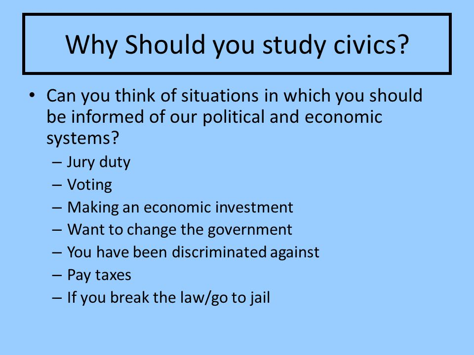Why Should you study civics