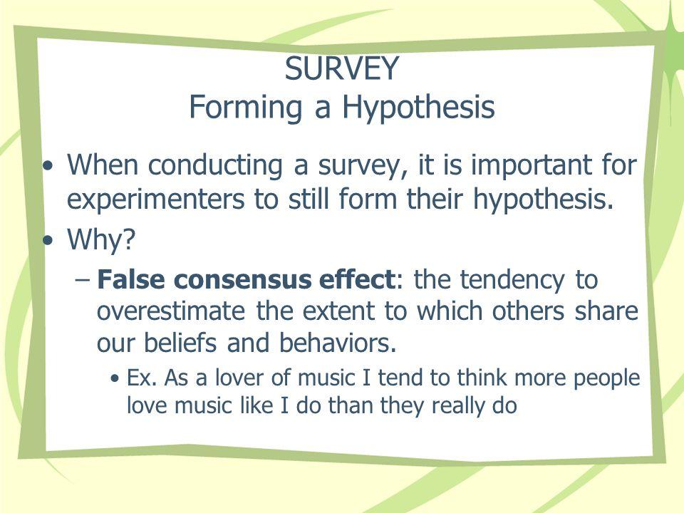 SURVEY Forming a Hypothesis