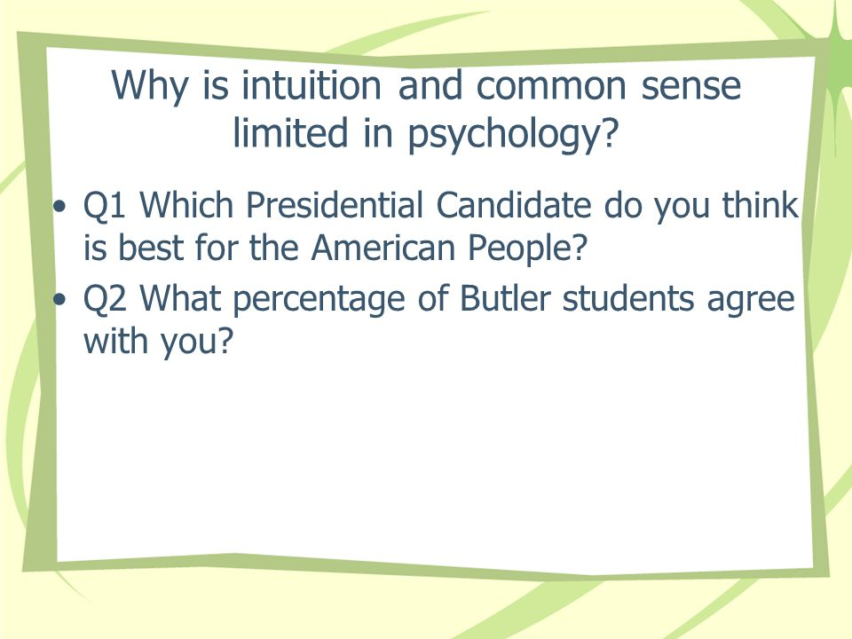 Why is intuition and common sense limited in psychology