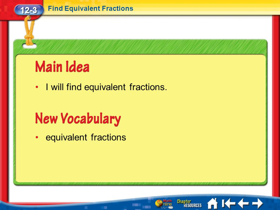 I will find equivalent fractions.