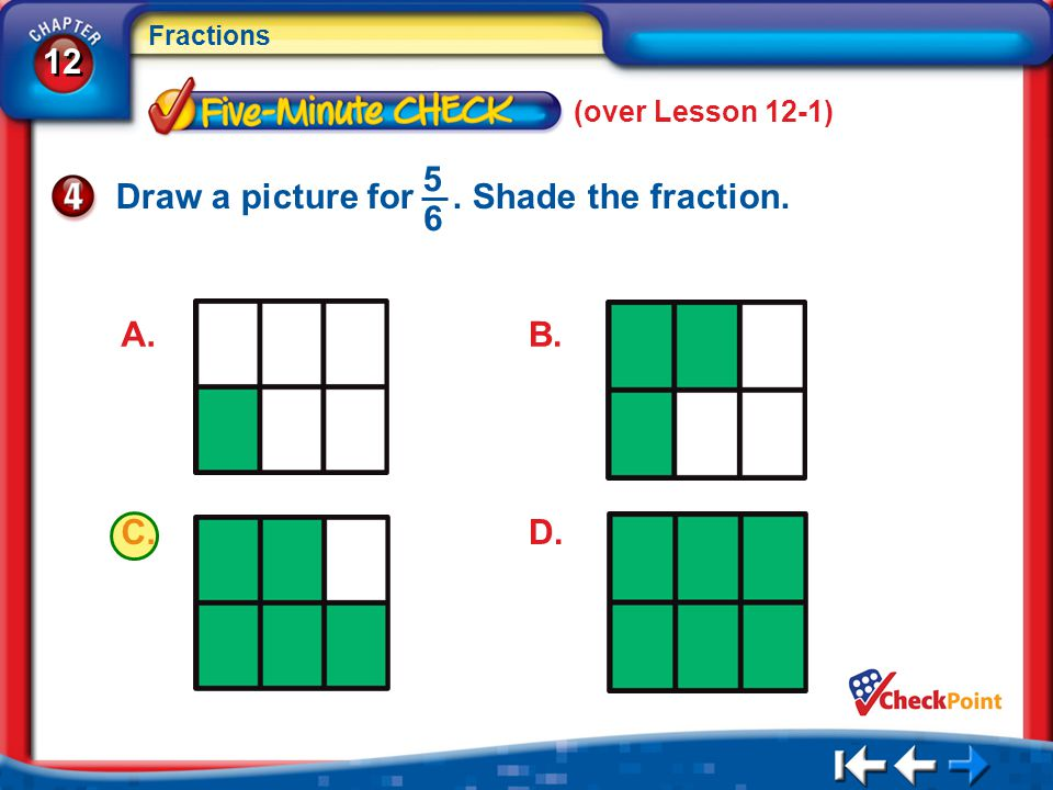 Draw a picture for . Shade the fraction. 5 6