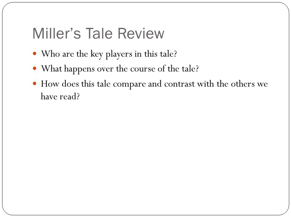 Miller's Tale Review Who are the key players in this tale
