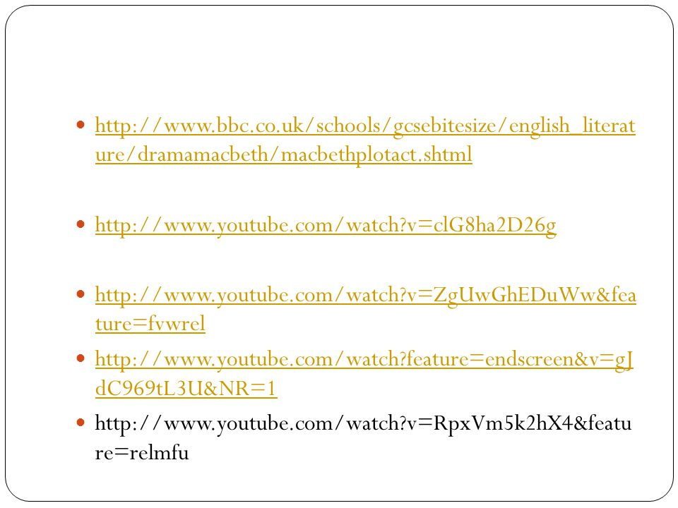 http://www.bbc.co.uk/schools/gcsebitesize/english_literat ure/dramamacbeth/macbethplotact.shtml