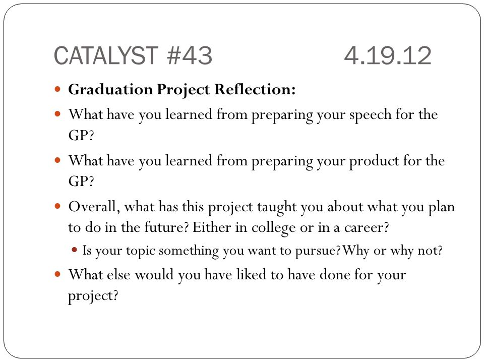 CATALYST #43 4.19.12 Graduation Project Reflection: