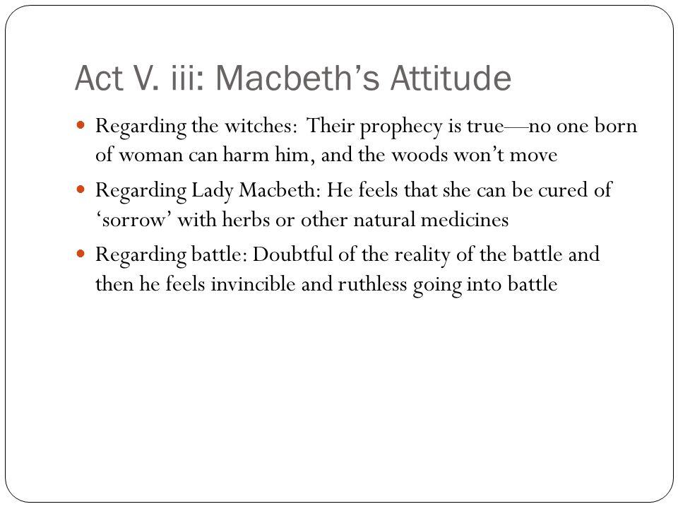 Act V. iii: Macbeth's Attitude