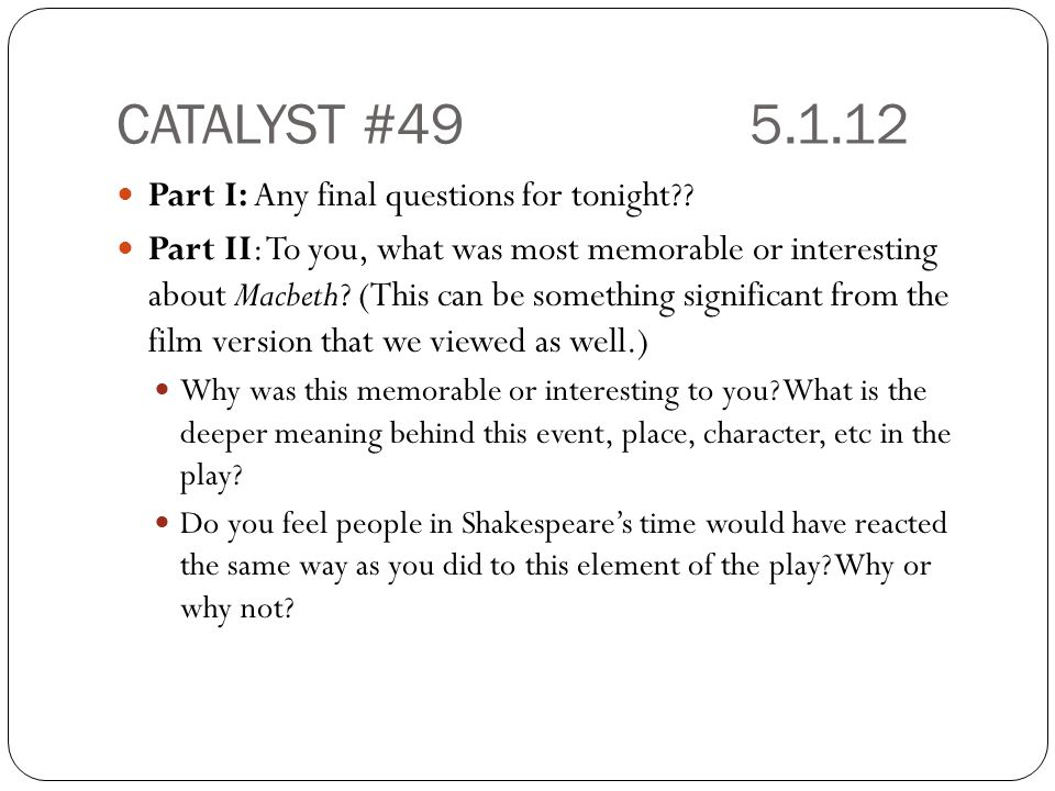 CATALYST #49 5.1.12 Part I: Any final questions for tonight