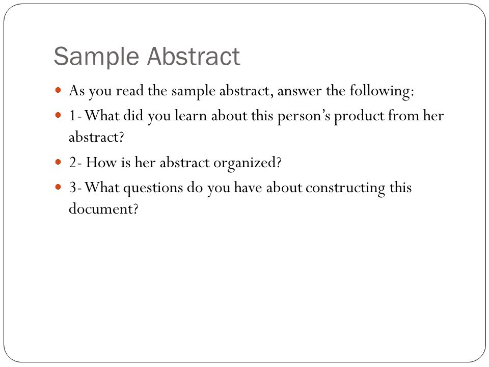 Sample Abstract As you read the sample abstract, answer the following: