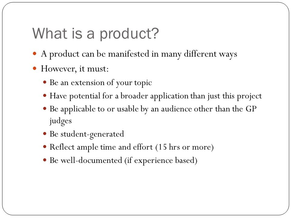What is a product A product can be manifested in many different ways