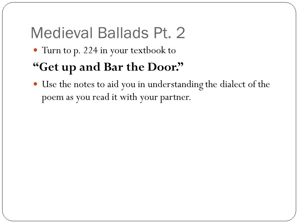 Medieval Ballads Pt. 2 Get up and Bar the Door.