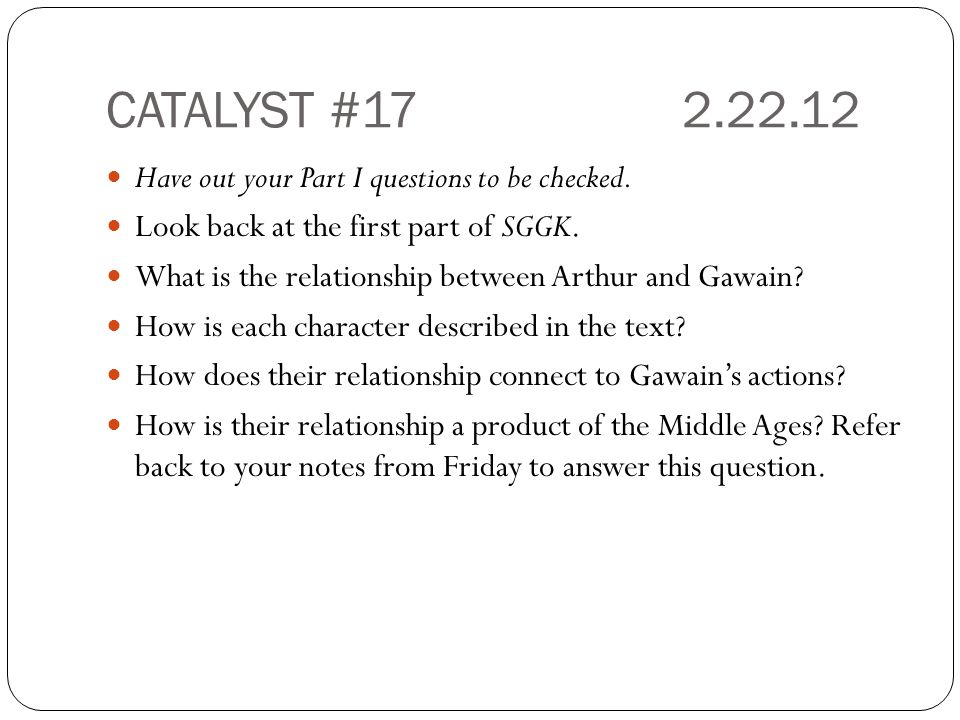 CATALYST #17 2.22.12 Have out your Part I questions to be checked.