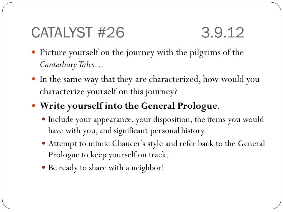 CATALYST #26 3.9.12 Picture yourself on the journey with the pilgrims of the Canterbury Tales…