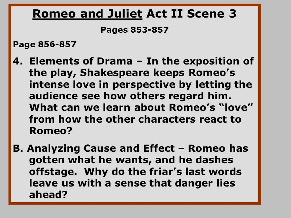 romeo nad juliet cause and effect Romeo and juliet fate vs freewill  in shakespeare's romeo and juliet, romeo shows his belief in fate through his words and actions support for claim #1.