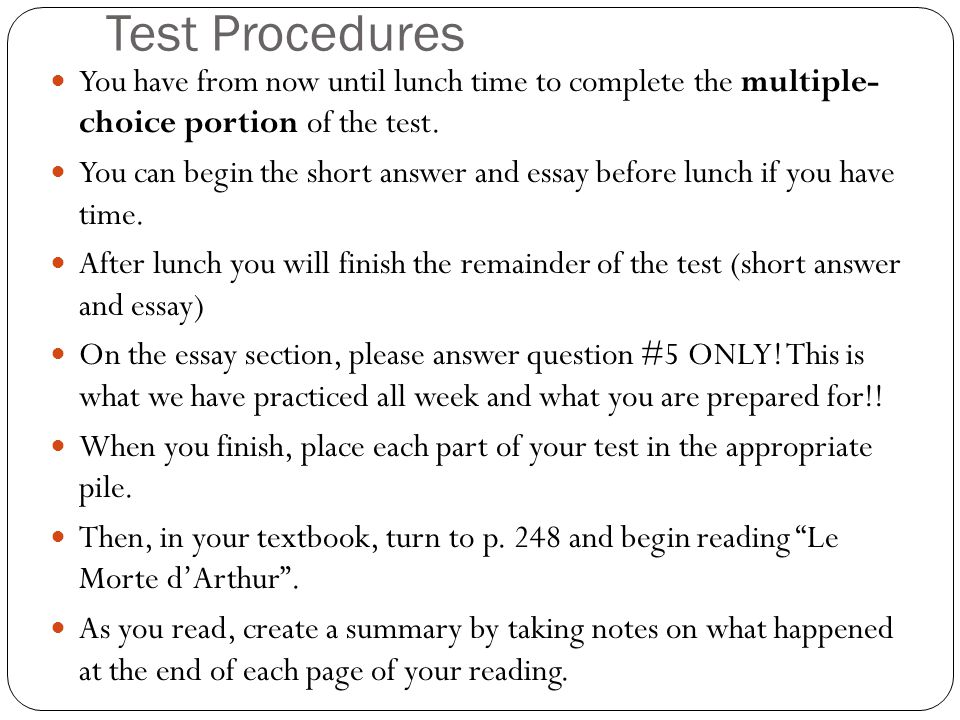 Test Procedures You have from now until lunch time to complete the multiple- choice portion of the test.